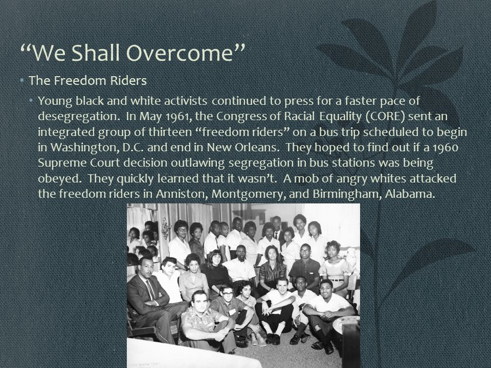 We Shall Overcome The Freedom Riders