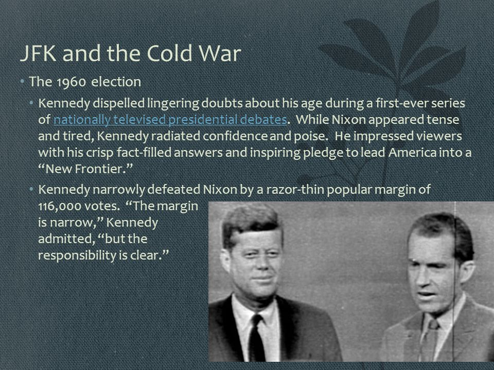 JFK and the Cold War The 1960 election