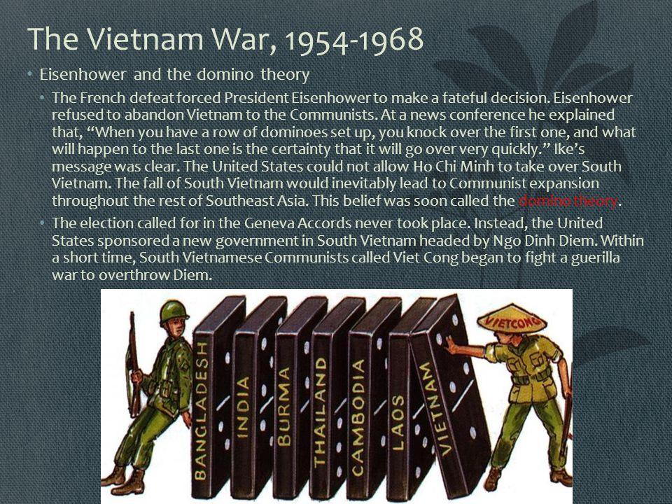 The Vietnam War, 1954-1968 Eisenhower and the domino theory