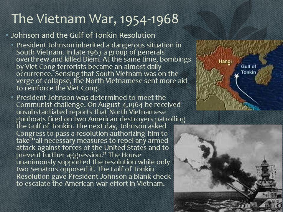 The Vietnam War, 1954-1968 Johnson and the Gulf of Tonkin Resolution