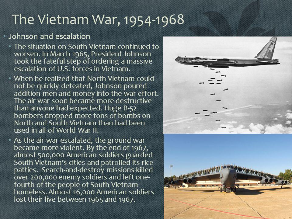 The Vietnam War, 1954-1968 Johnson and escalation