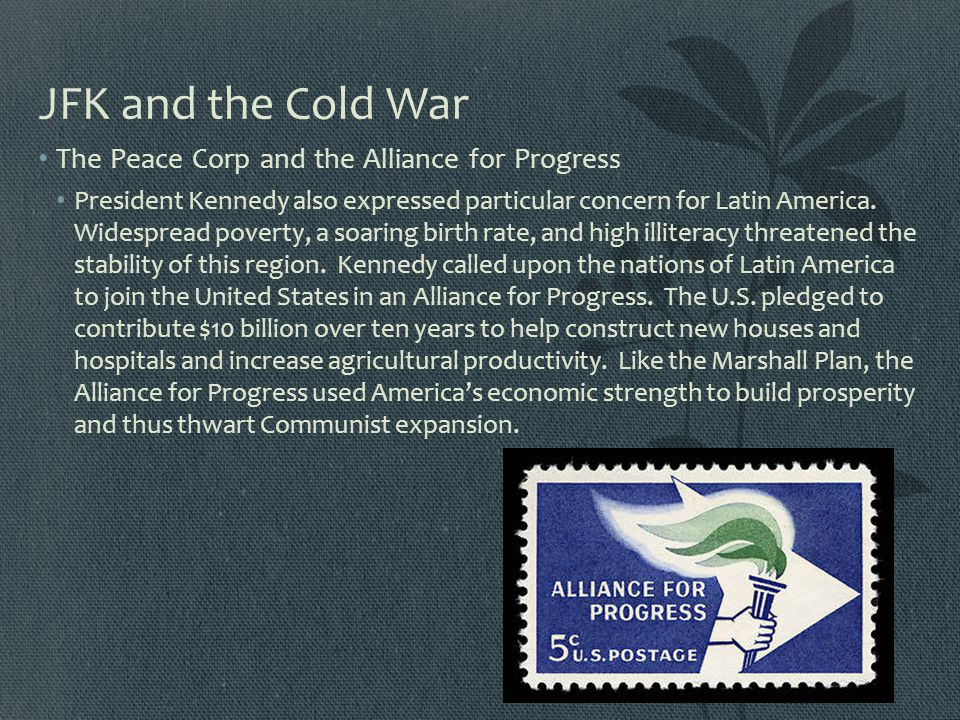 JFK and the Cold War The Peace Corp and the Alliance for Progress