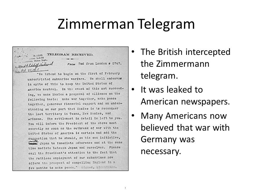 Zimmerman Telegram The British intercepted the Zimmermann telegram.