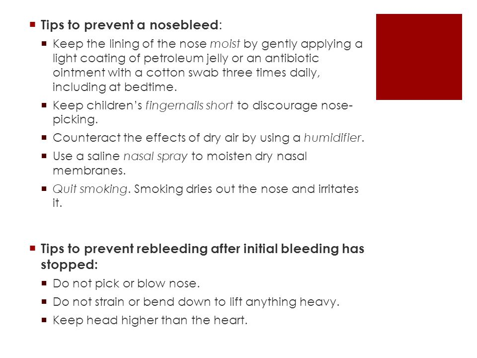 Tips to prevent a nosebleed: