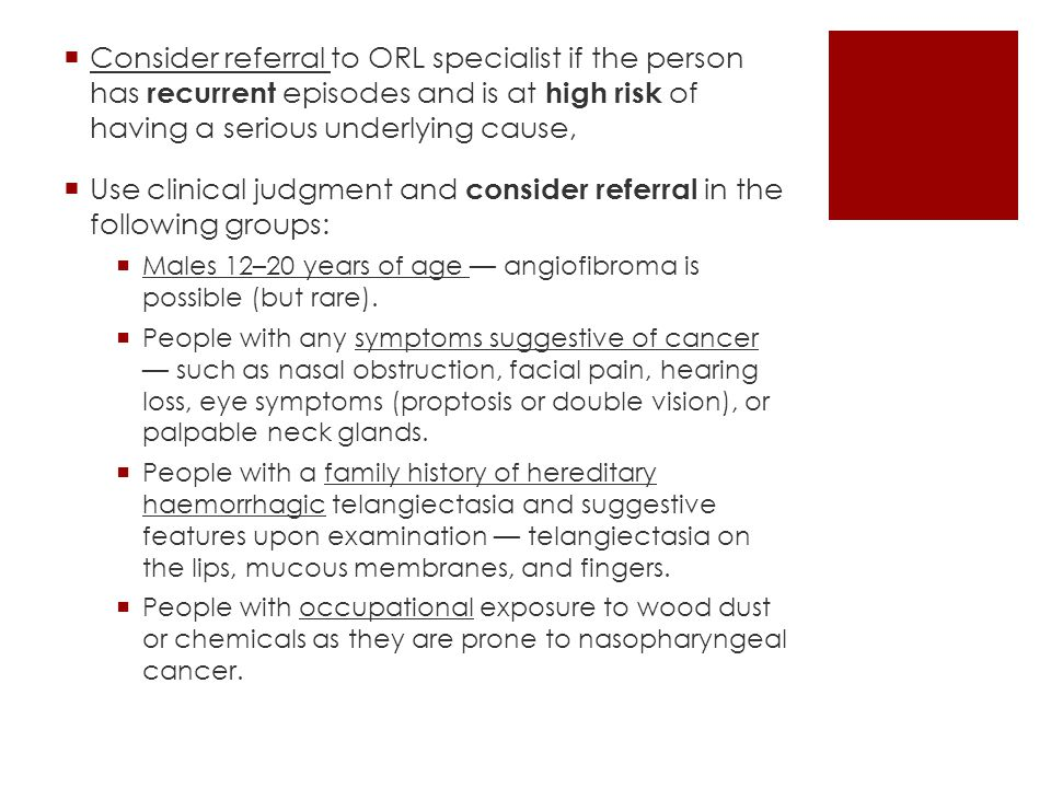 Use clinical judgment and consider referral in the following groups: