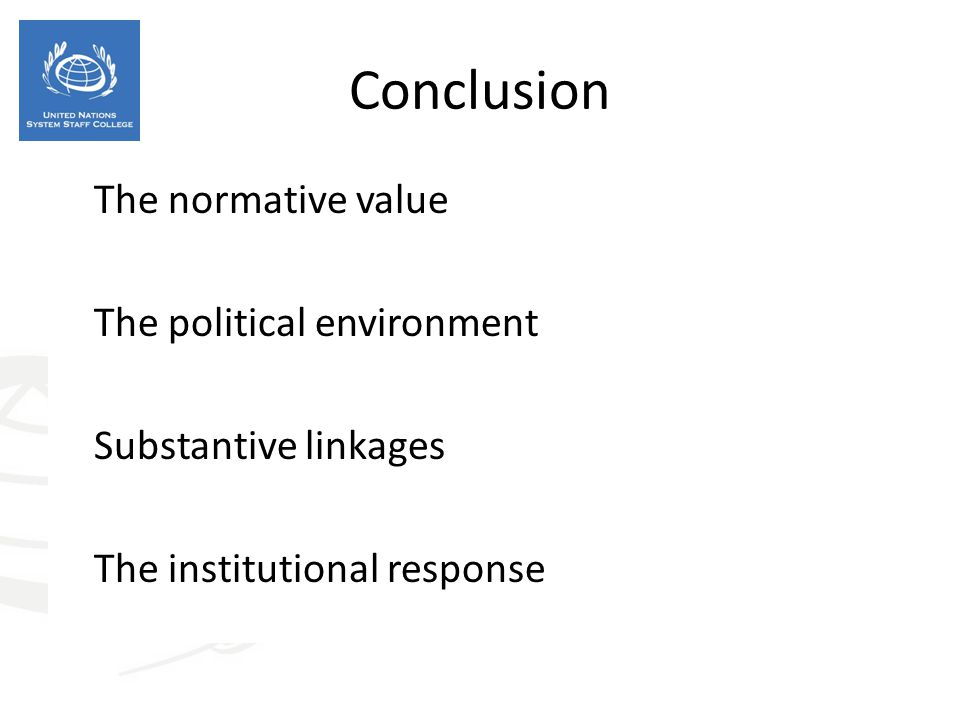 Conclusion The normative value The political environment