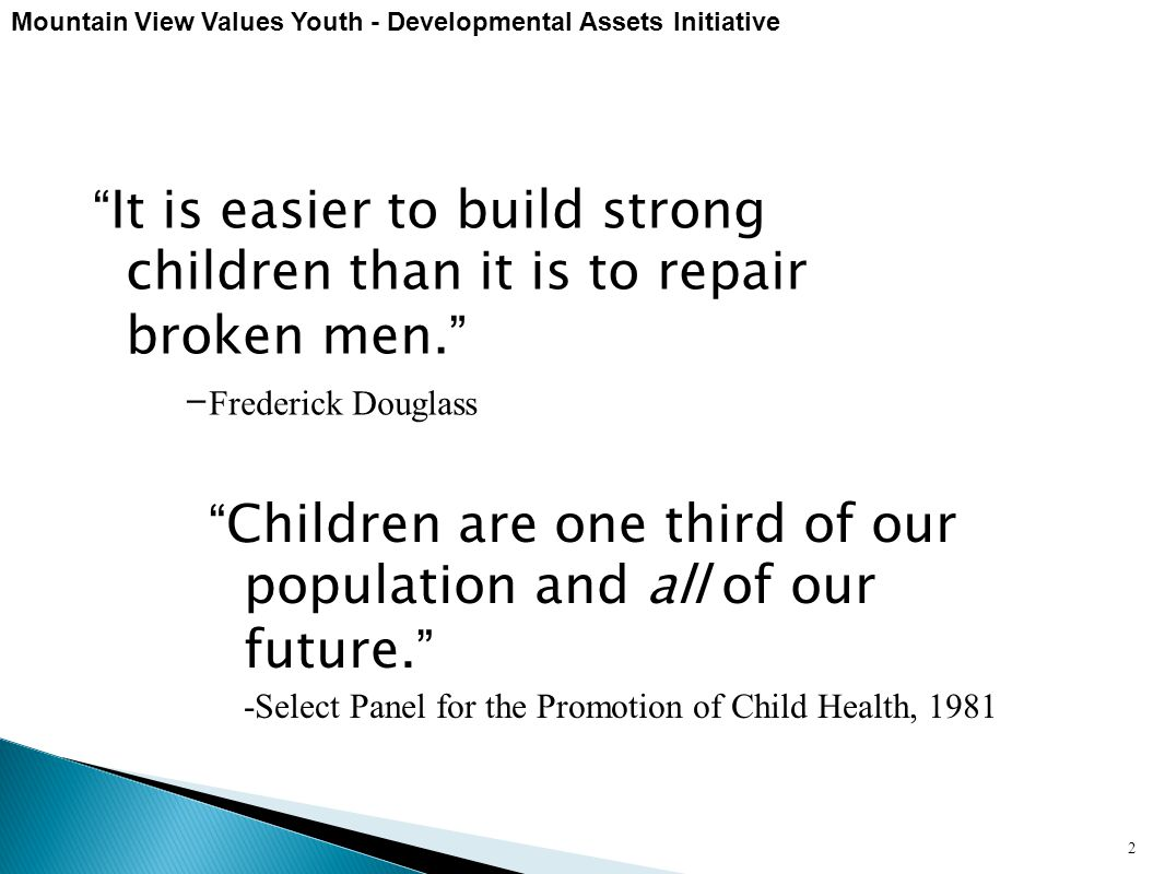 Children are one third of our population and all of our future.