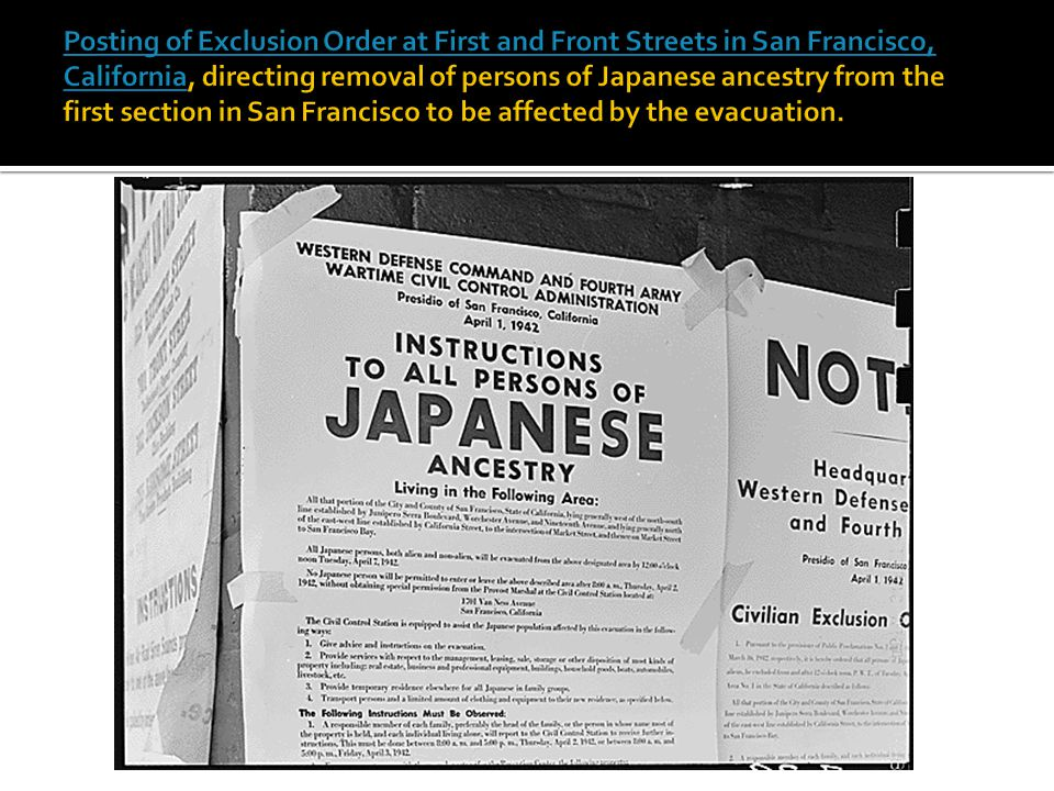 Posting of Exclusion Order at First and Front Streets in San Francisco, California, directing removal of persons of Japanese ancestry from the first section in San Francisco to be affected by the evacuation.