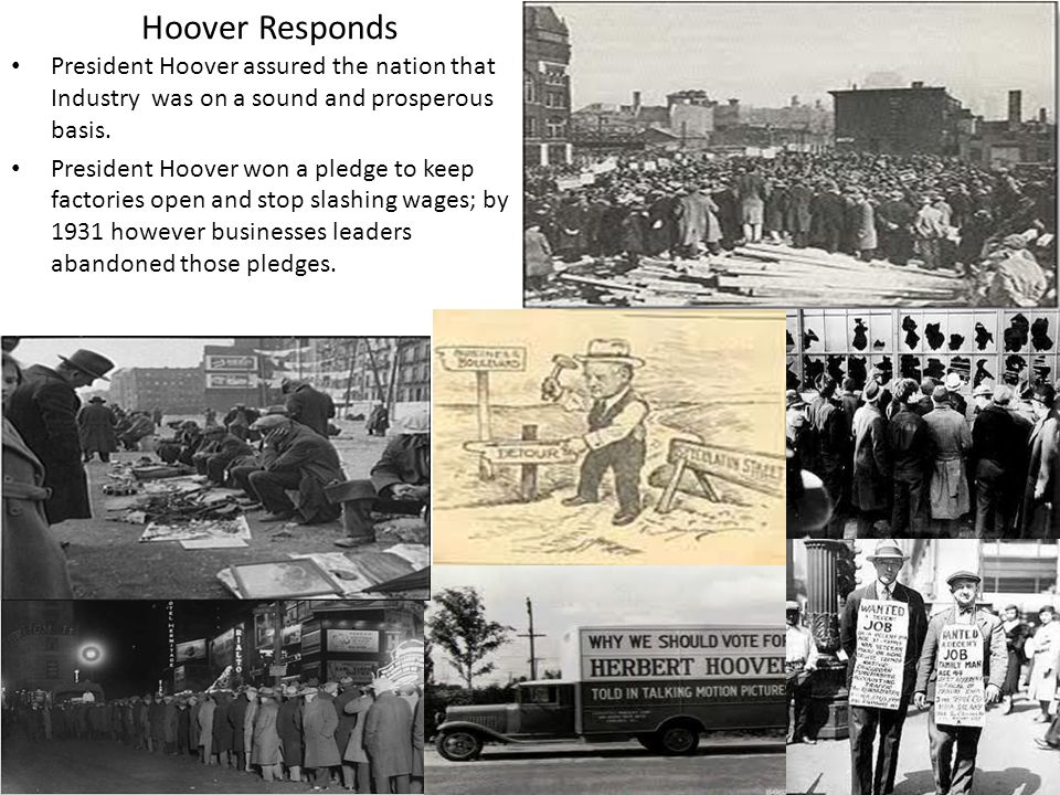 Hoover Responds President Hoover assured the nation that Industry was on a sound and prosperous basis.