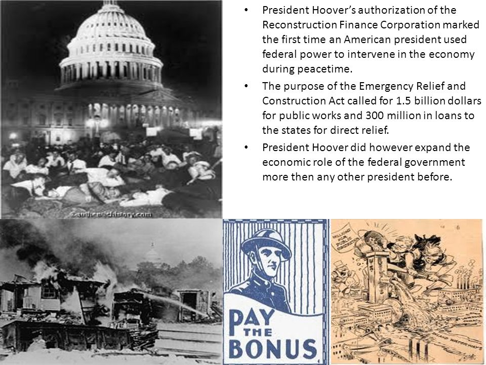 President Hoover's authorization of the Reconstruction Finance Corporation marked the first time an American president used federal power to intervene in the economy during peacetime.