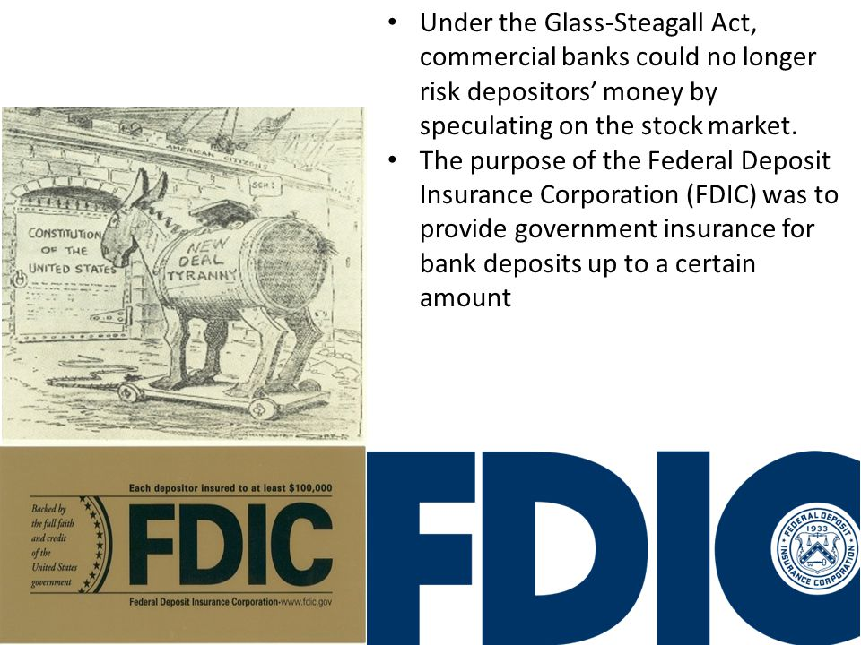 Under the Glass-Steagall Act, commercial banks could no longer risk depositors' money by speculating on the stock market.