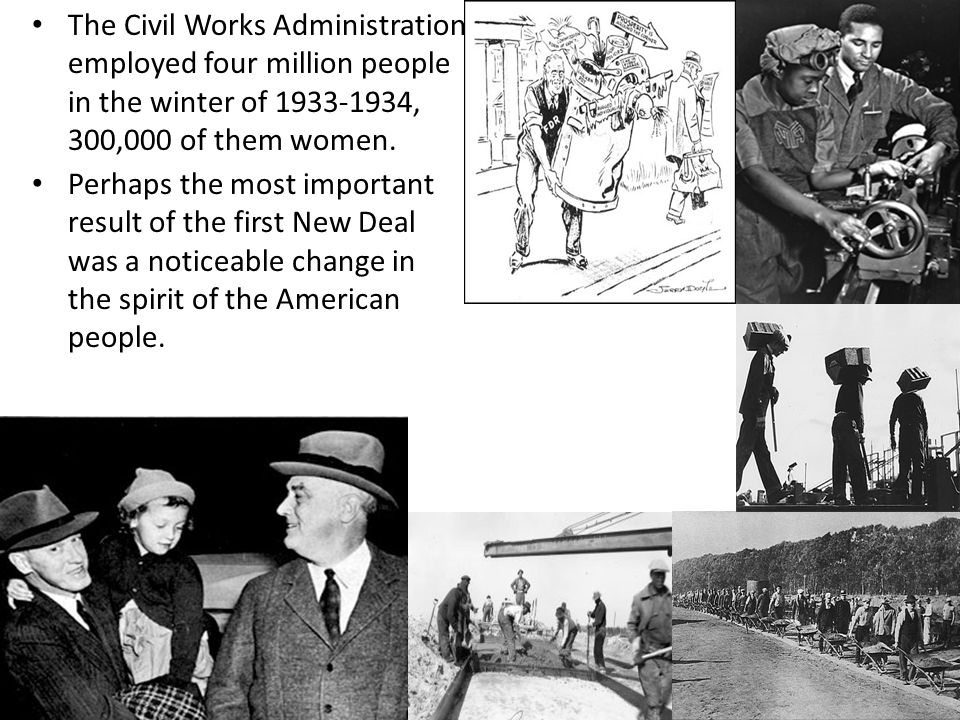 The Civil Works Administration employed four million people in the winter of 1933-1934, 300,000 of them women.