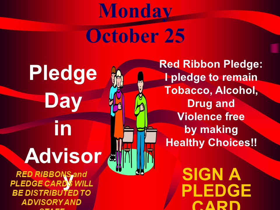 Monday October 25 Pledge Day in Advisory