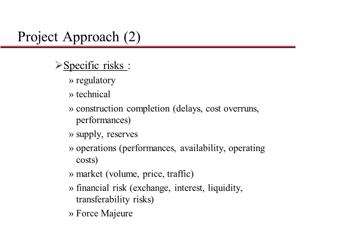 Project Approach (2) Specific risks : regulatory technical