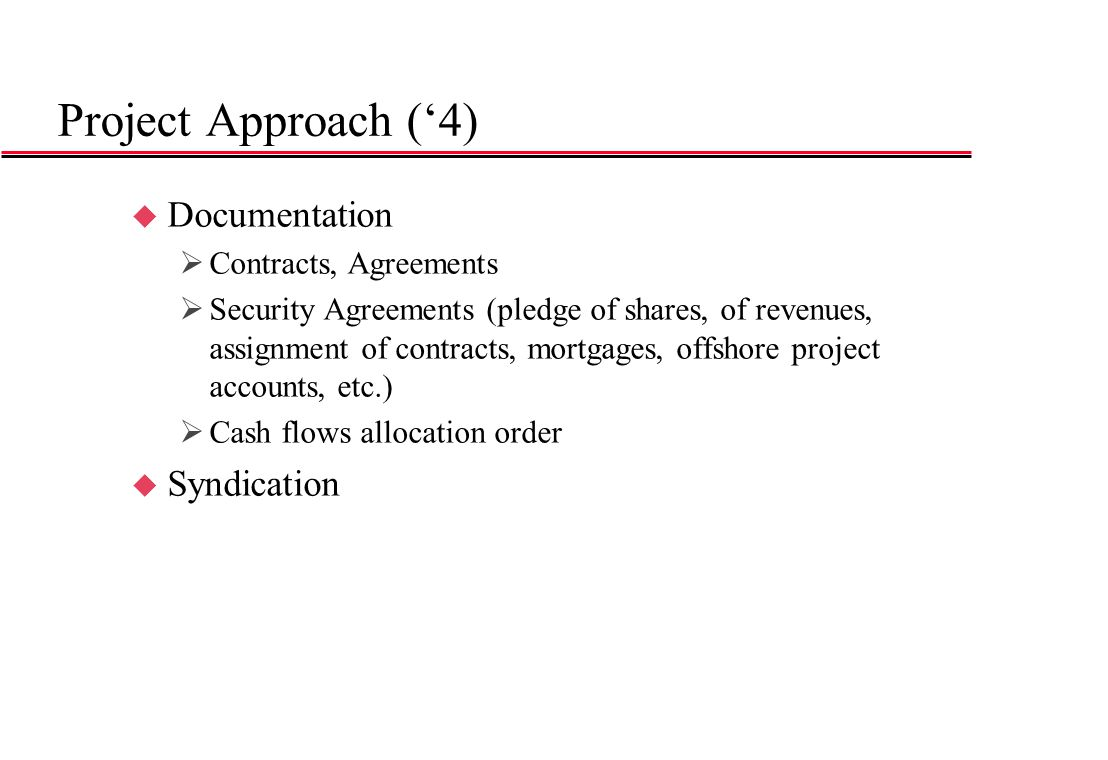 Project Approach ('4) Documentation Syndication Contracts, Agreements