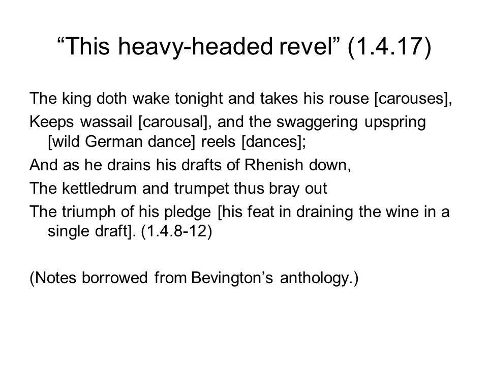 This heavy-headed revel (1.4.17)