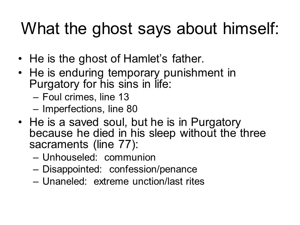 What the ghost says about himself: