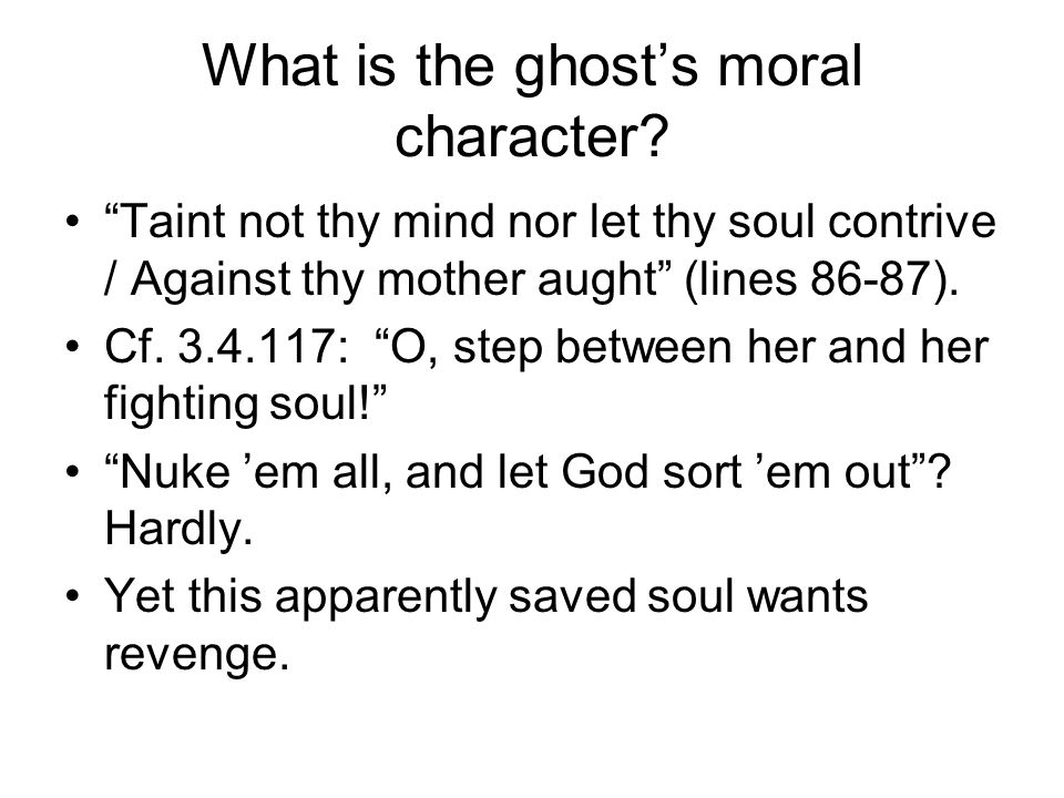What is the ghost's moral character