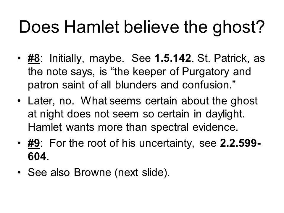 Does Hamlet believe the ghost