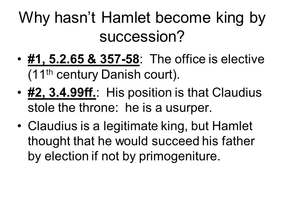 Why hasn't Hamlet become king by succession