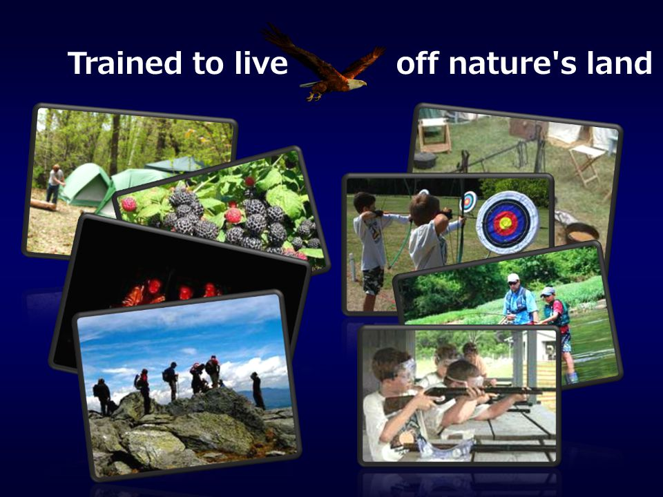 Trained to live off nature s land