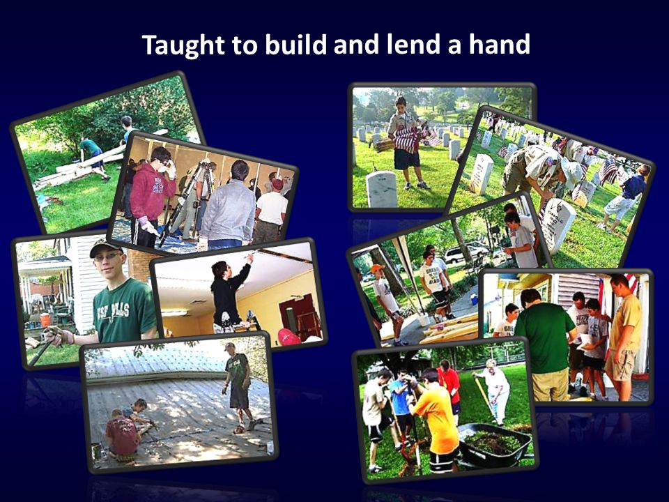 Taught to build and lend a hand
