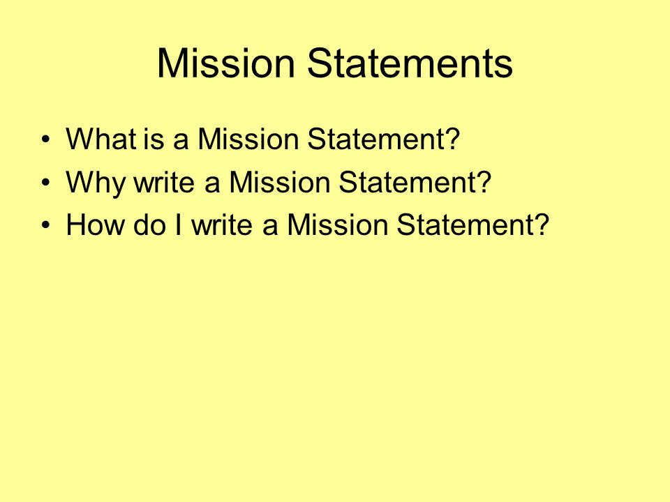 Mission Statements What is a Mission Statement