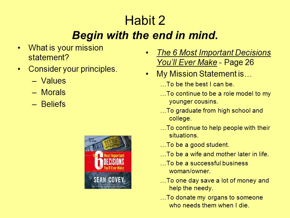 Habit 2 Begin with the end in mind.
