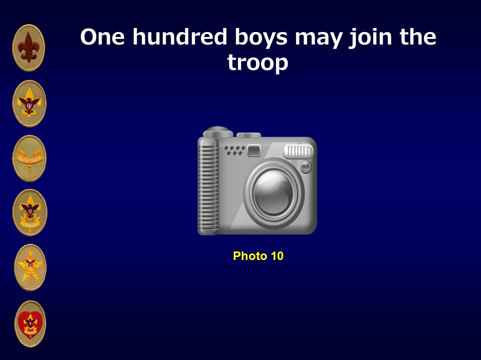 One hundred boys may join the troop