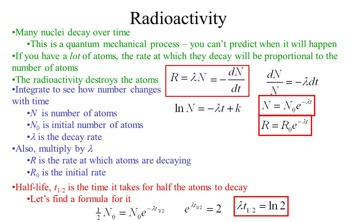 Radioactivity Many nuclei decay over time