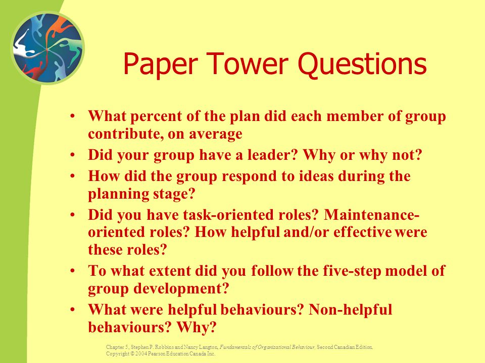Paper Tower Questions What percent of the plan did each member of group contribute, on average. Did your group have a leader Why or why not