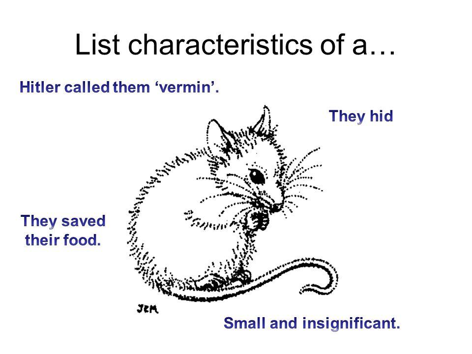 List characteristics of a…