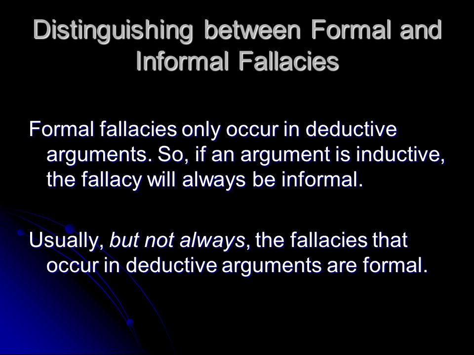 Distinguishing between Formal and Informal Fallacies