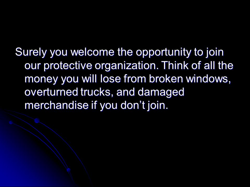 Surely you welcome the opportunity to join our protective organization