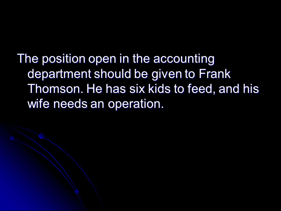 The position open in the accounting department should be given to Frank Thomson.
