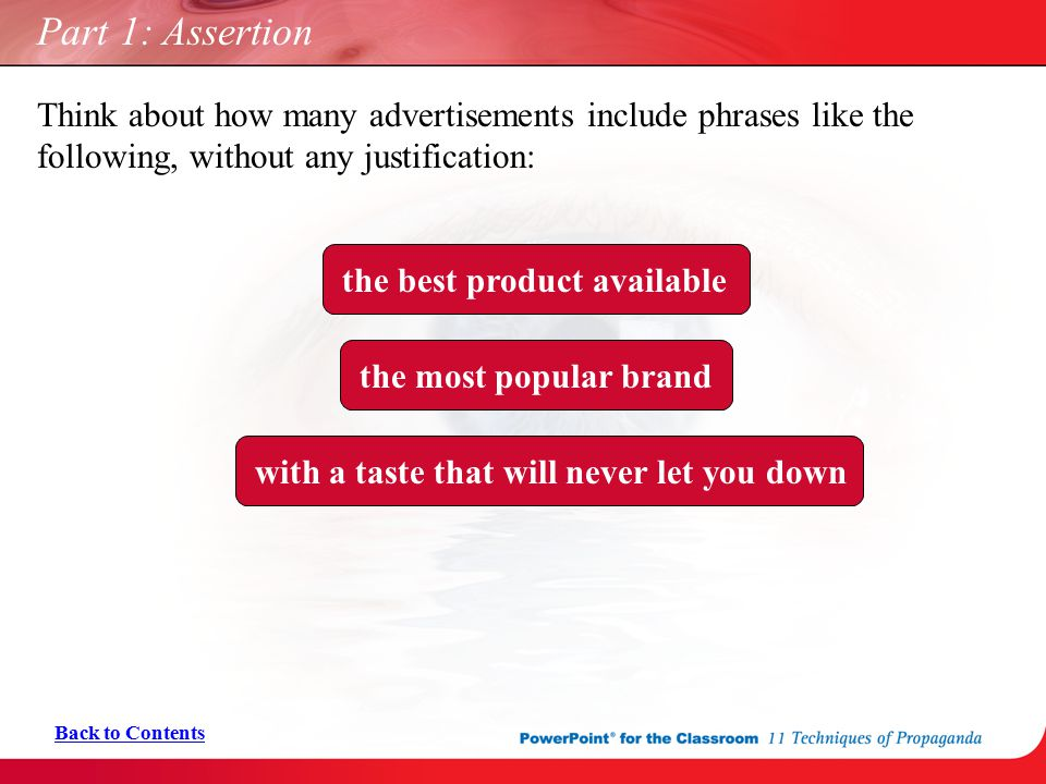 Part 1: Assertion Think about how many advertisements include phrases like the following, without any justification: