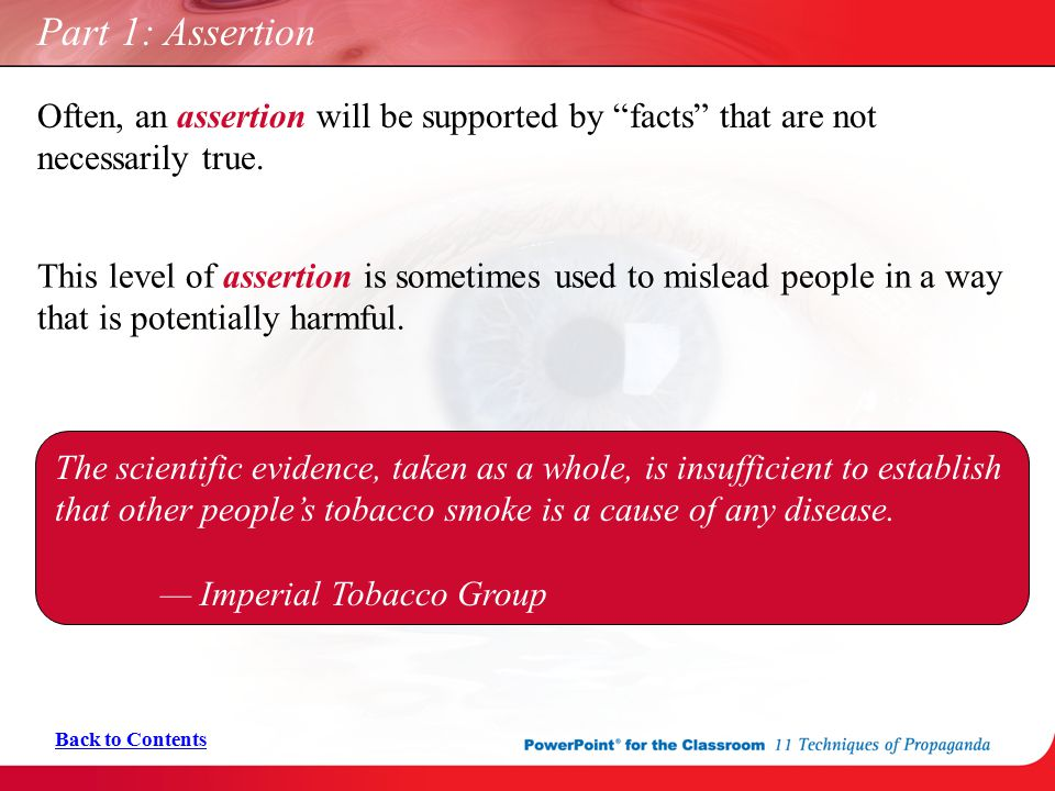 Part 1: Assertion Often, an assertion will be supported by facts that are not necessarily true.