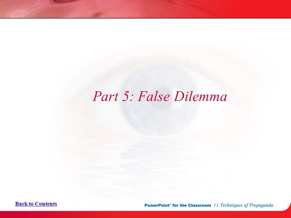 Part 5: False Dilemma Back to Contents