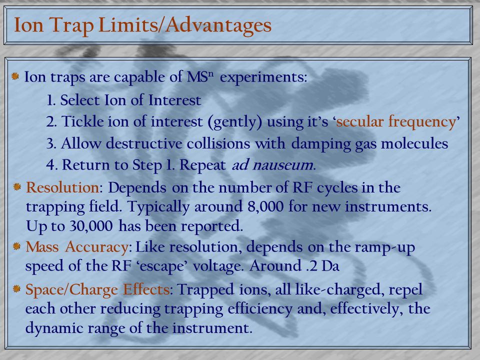 Ion Trap Limits/Advantages