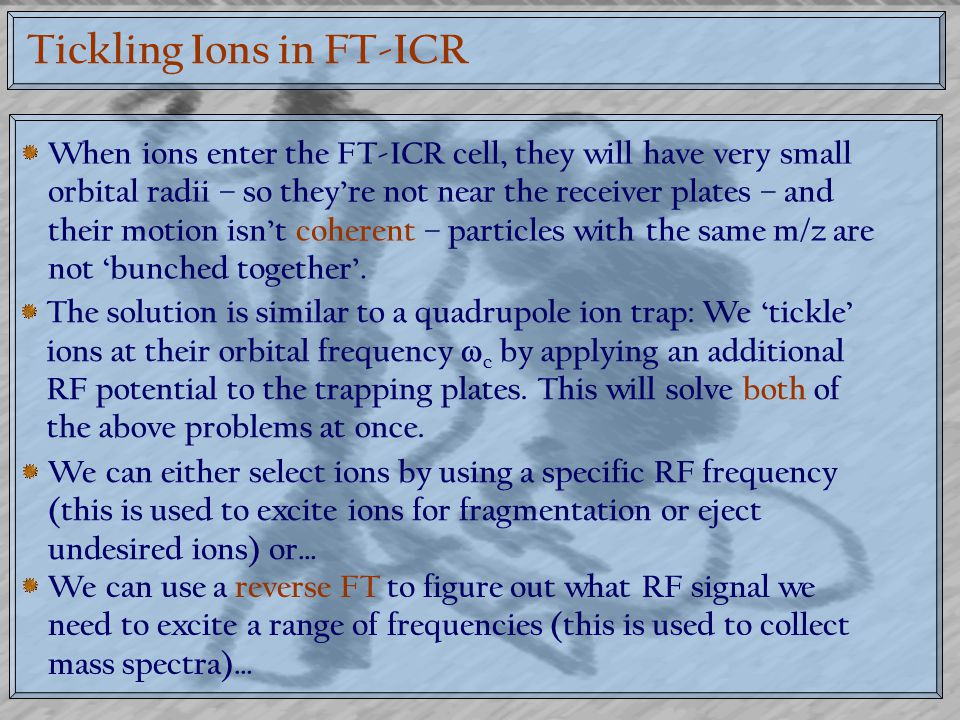 Tickling Ions in FT-ICR