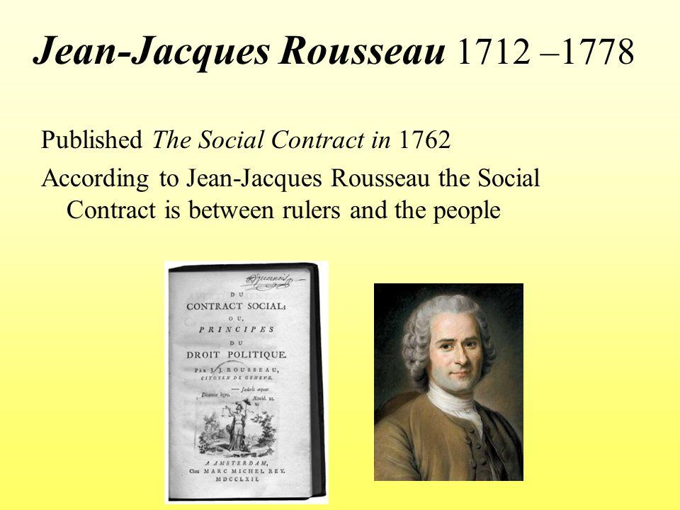 Jean-Jacques Rousseau 1712 –1778