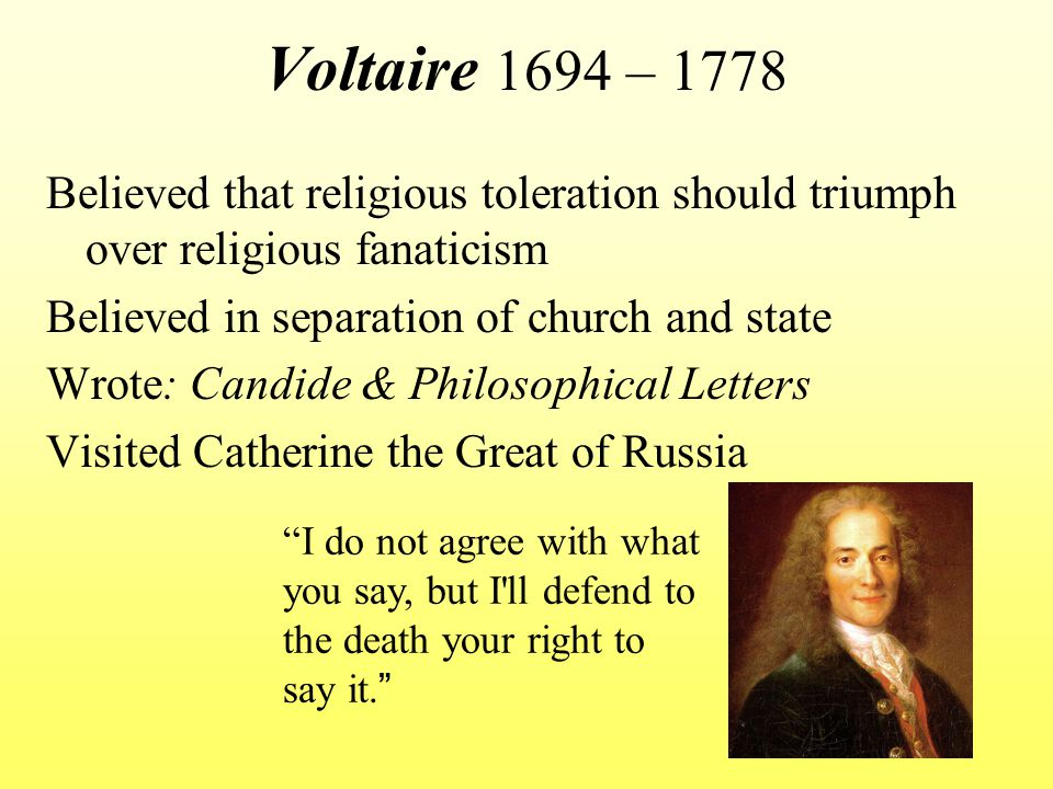 religious toleration during the enlightenment Voltaire's failure to produce an original philosophy was, in a sense, counterbalanced by his deliberate cultivation of a philosophy of action his 'common sense' crusade against superstition and prejudice and in favour of religious toleration was his single greatest contribution to the progress of enlightenment.