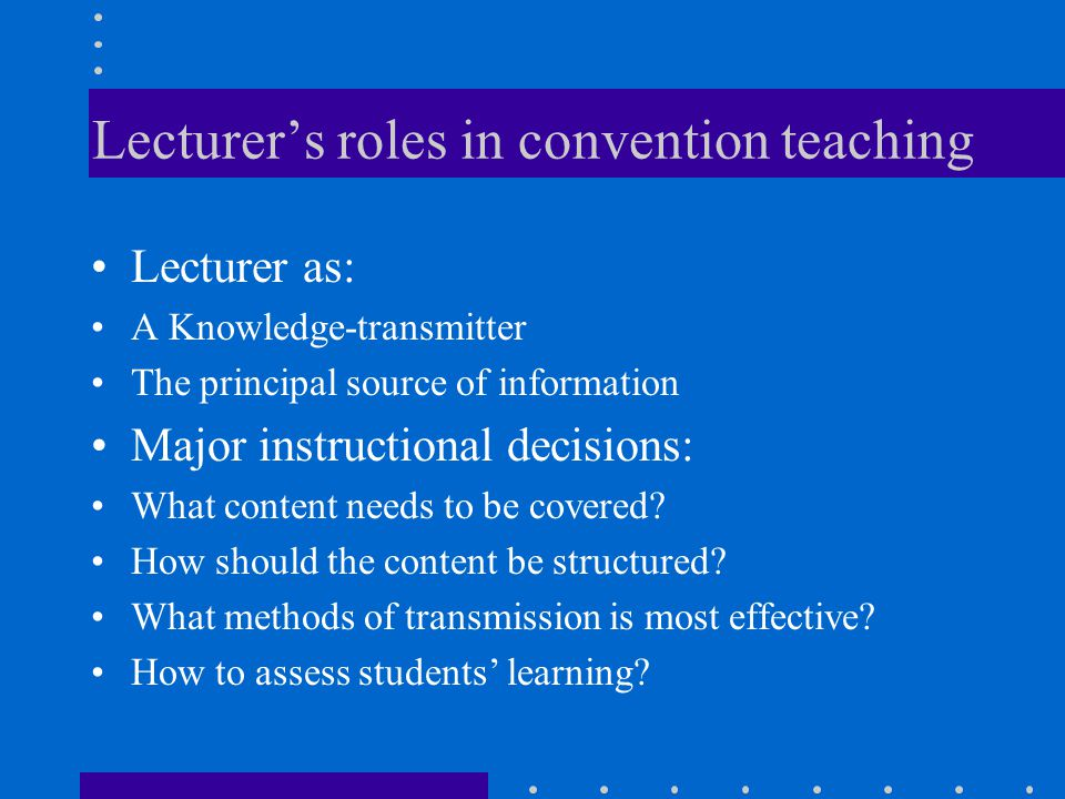Lecturer's roles in convention teaching