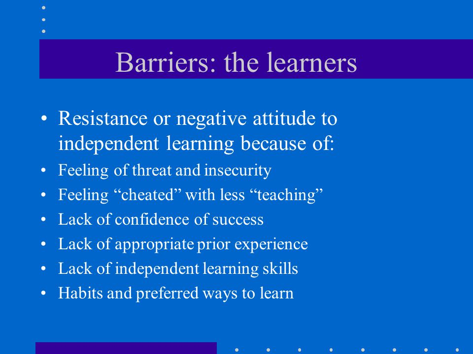 Barriers: the learners