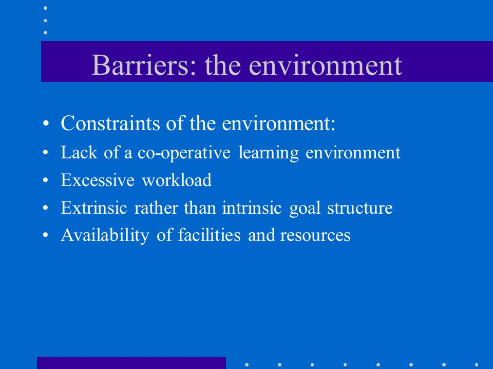 Barriers: the environment