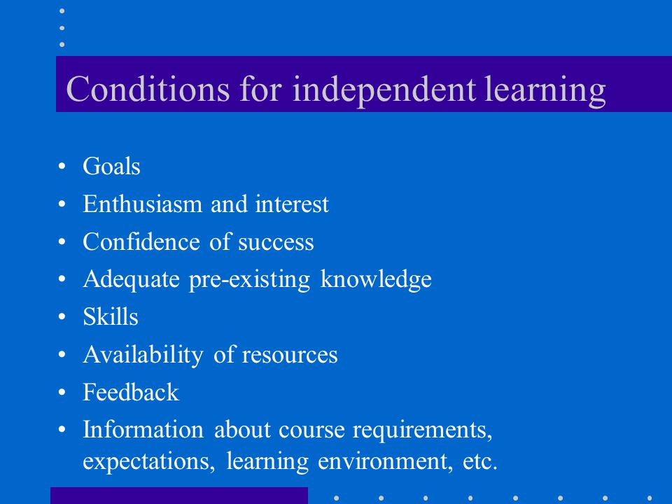 Conditions for independent learning
