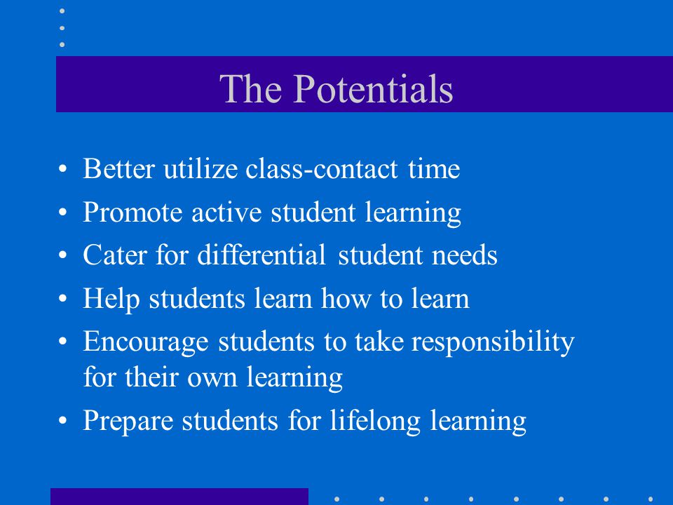 The Potentials Better utilize class-contact time