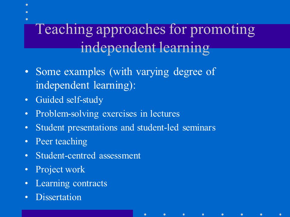 Teaching approaches for promoting independent learning