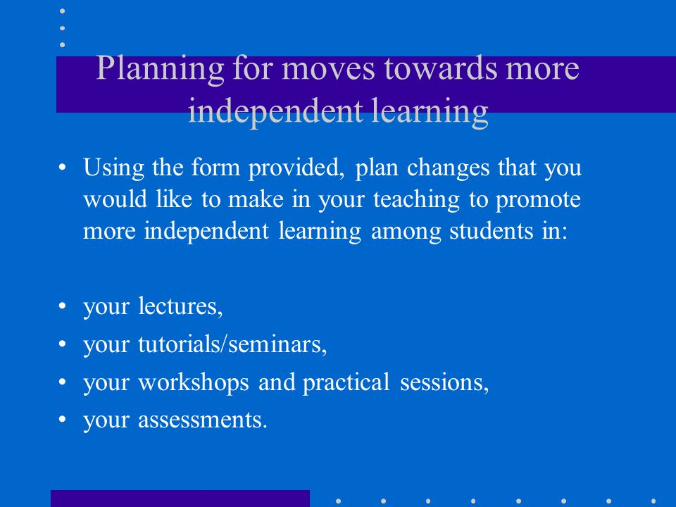 Planning for moves towards more independent learning