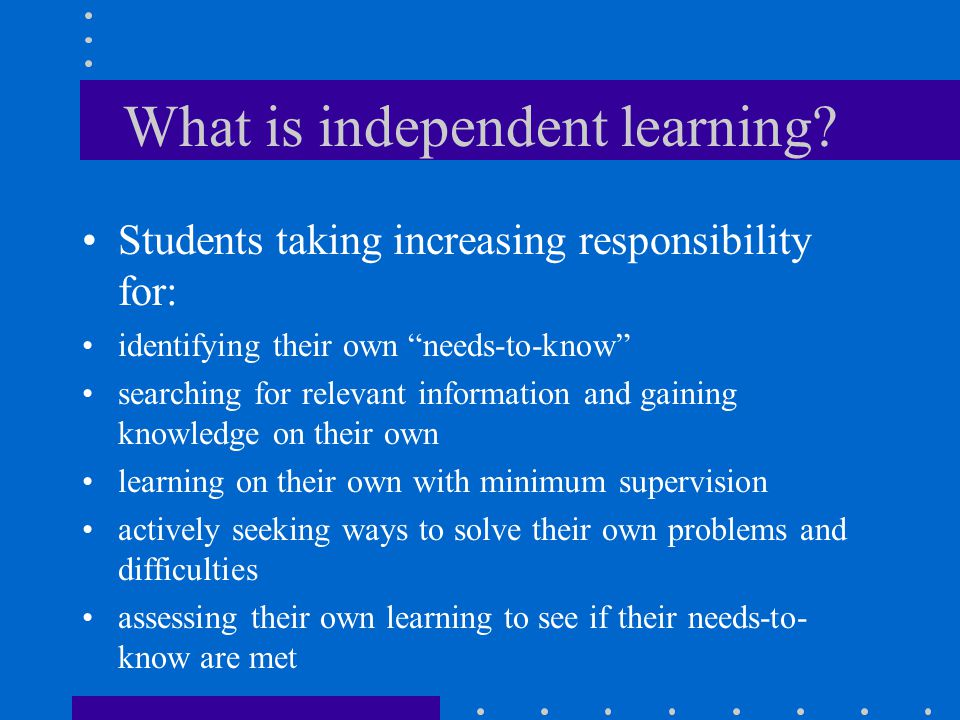 What is independent learning